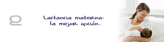 Lactancia materna, la mejor opción