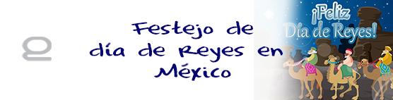 Tradición de los reyes magos en México