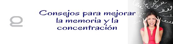 Consejos para mejorar la memoria y la concentración