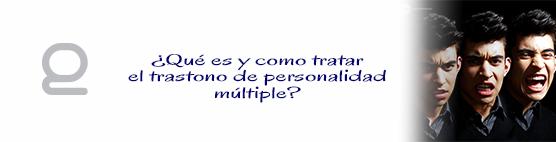 ¿Qué es y como detectar el trastorno de personalidad multiple?
